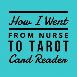 How I Went from Nurse to Tarot Card Reader