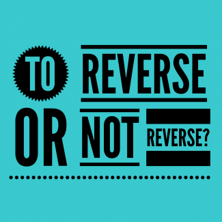 To Reverse or Not to Reverse?