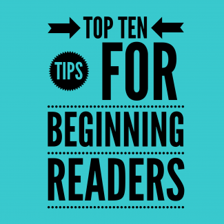 Top 10 Tips for Beginning Readers
