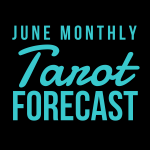 June Monthly Tarot Forecast