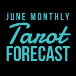 June Monthly Tarot Forecast