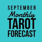 September Monthly Tarot Forecast