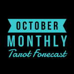 October Monthly Tarot Forecast