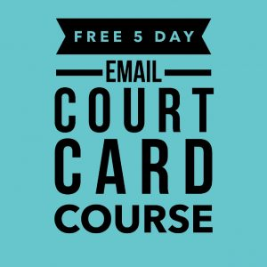Free Five Day Email Court Card Course