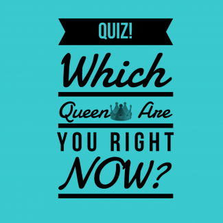 QUIZ: Which Queen are you NOW