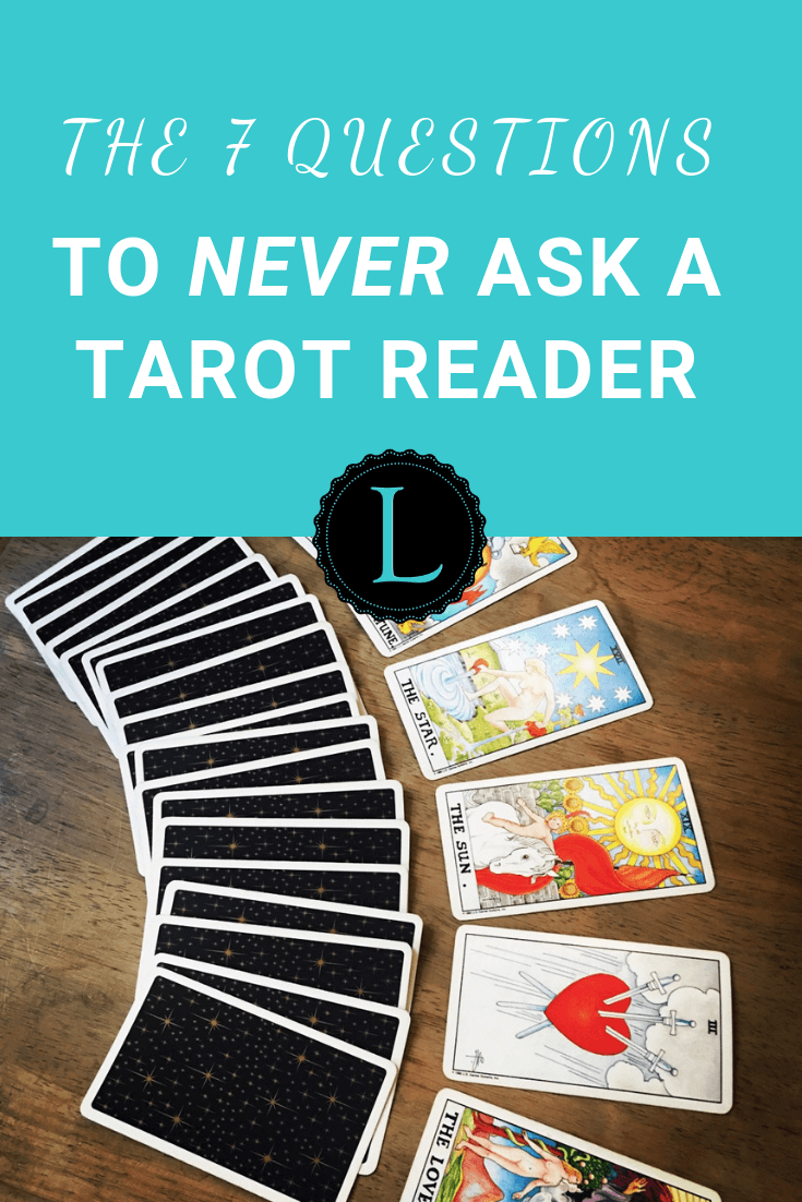 The 7 Questions to Never Ask a Tarot Reader