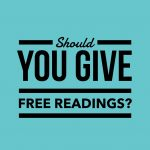 Free Readings- Should You Give Them?