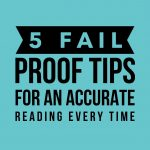 5 fail proof tips for an accurate reading