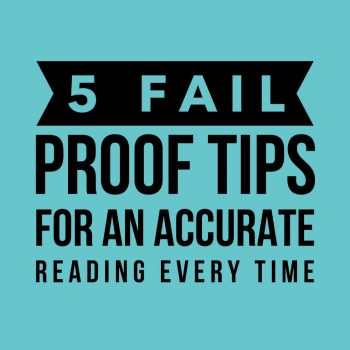 5 Fail Proof Tips Every Reader Needs for an Accurate Reading