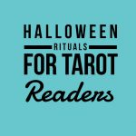 Halloween Rituals for Tarot Readers