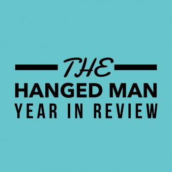 The Hanged Man Year in Review: Winding Down 2019 with Peace
